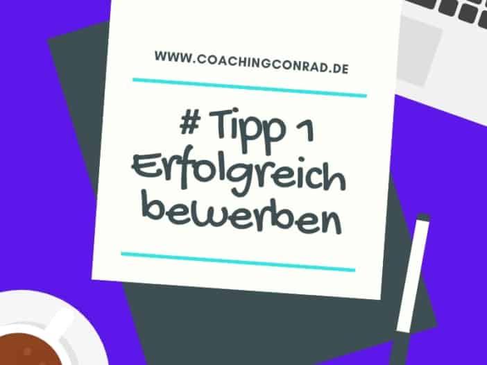 # Tipp 1 Erfolgreich Bewerben | Coaching Conrad Sandra Conrad Soltau